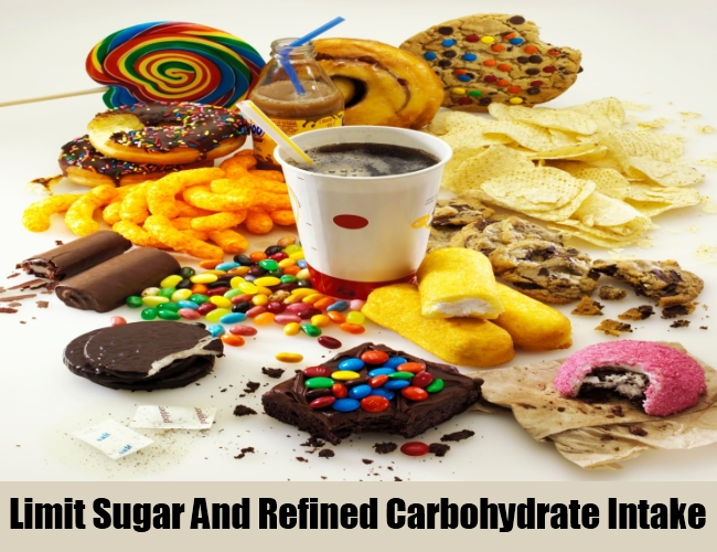 Limit Sugar And Refined Carbohydrate Intake
