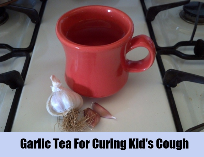Garlic Tea For Curing Kid's Cough