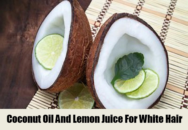 Coconut Oil And Lemon Juice For White Hair