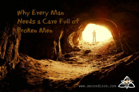 why every man needs a cave of broken men
