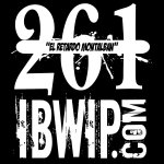 "IBWIP Episode #0261 ""El RETARDO MONTALBAN"""
