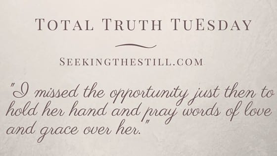 Total Truth Tuesday: I Forget to Pray