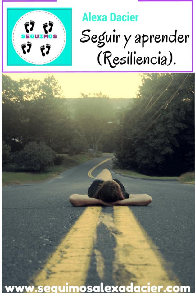 Seguir y aprender (Resiliencia).