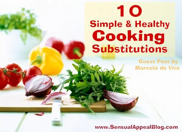 10 Simple and Healthy cooking substitutions with things you probably already have at home! Awesome!