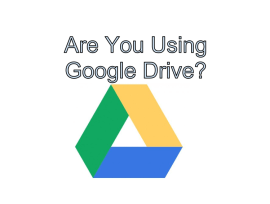 Are You Using Google Drive?