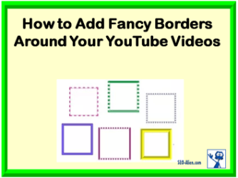 How to Add Fancy Borders to YouTube Videos Easily