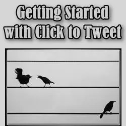 Getting Started with Click to Tweet