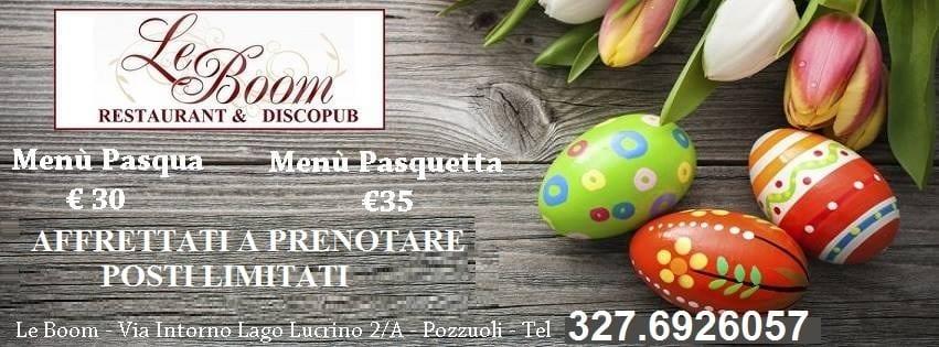 LeBoom Ristorante Pozzuoli - Pasqua e Pasquetta 2018