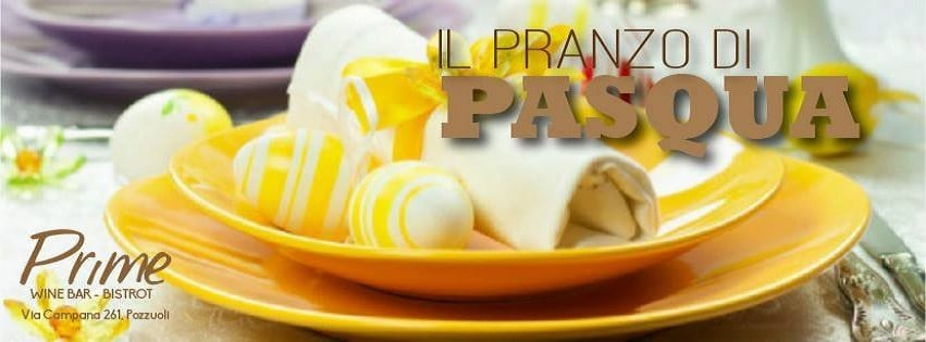 PRIME Pozzuoli - Pranzo di Pasqua e Pasquetta 2018