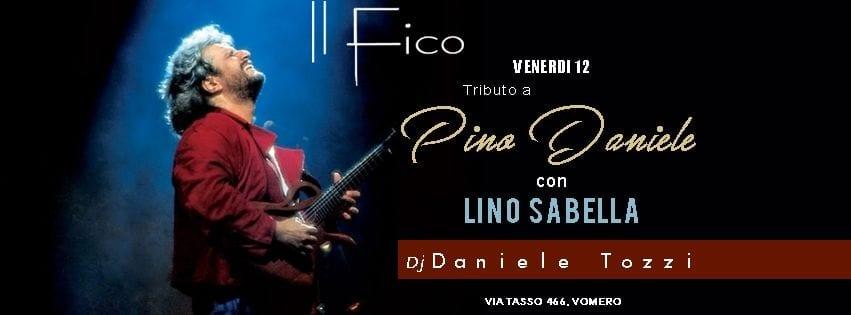 Il Fico Napoli - Venerdi 12 Pino Daniele Tribute e Disco