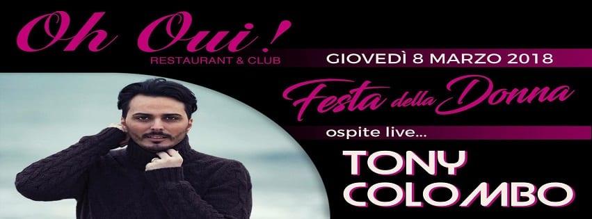 Oh Oui Aversa - 8 Marzo Festa della Donna con Tony Colombo