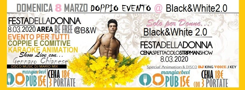 Black e White Pozzuoli - Festa della donna 8 Marzo Disco Dinner
