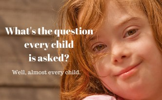 What's the question children with disabilities are never asked?