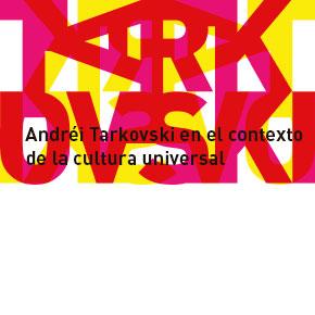 Andréi Tarkovski en el contexto de la cultura universal