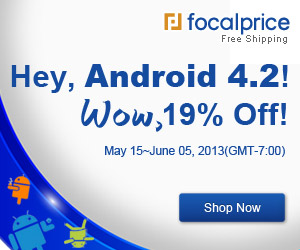 Hey, Android 4.2! Wow, 19% off! Valid in May 15~June 05,2013.