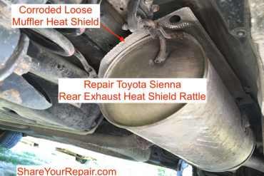 Repair Toyota Sienna Rear Exhaust Heat Shield Rattle