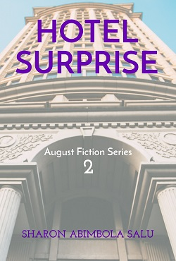 Hotel Surprise: August Fiction Series, Story 2