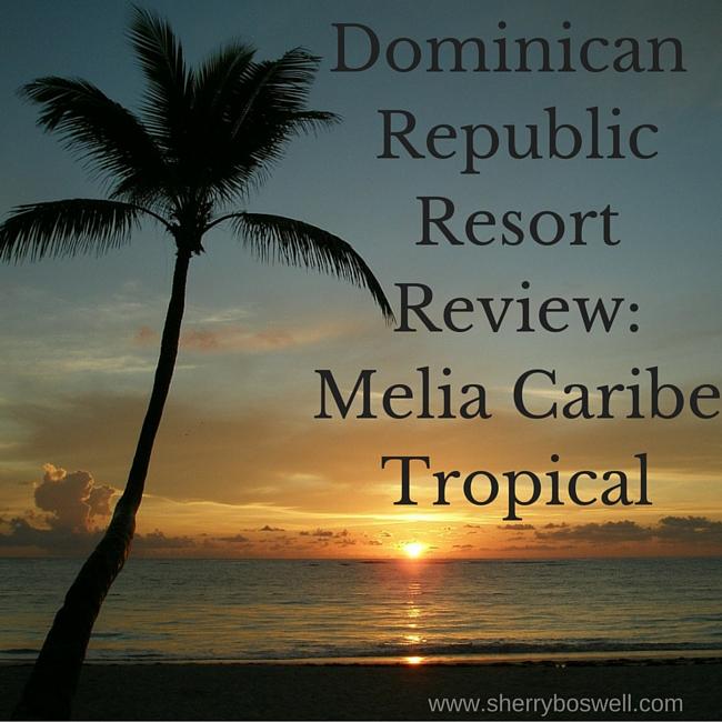 Dominican Republic resort review: Melia Caribe Tropical