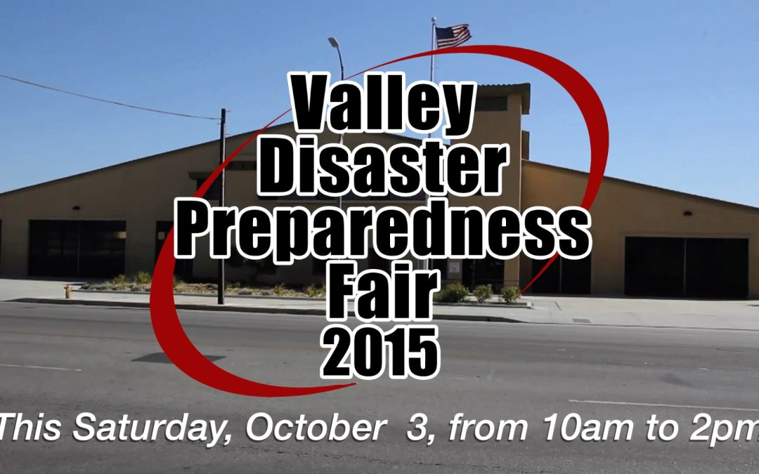 VIDEO: Valley Disaster Preparedness Fair, This Saturday, 10am-2pm