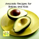 avocado recipes for babies and kids
