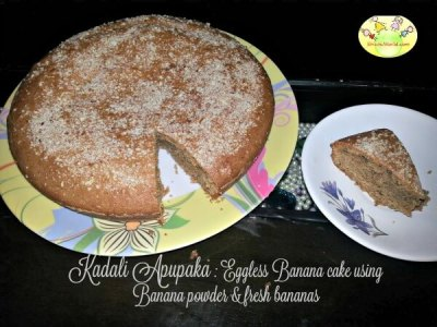 Kadali Apupaka : Eggless Banana cake using Banana powder & fresh bananas