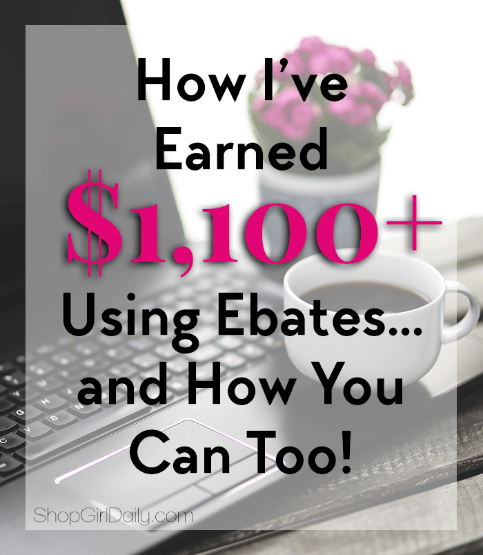 How I've Earned $1,100+ Using Ebates... And How You Can Too!