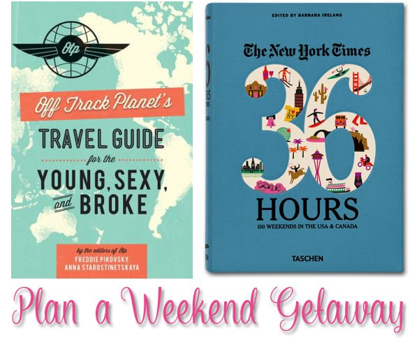 Plan a Weekend Getaway with These Books