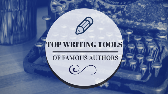 top-writing-tools-of-famous-authors