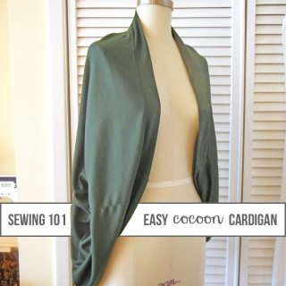 Cozy Cocoon Cardigan . Sewing 101
