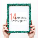 14 Gemstone DIYs