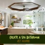 Create a Spa Bathroom at Home