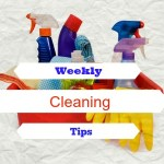 Weekly Cleaning Tips for Your Home