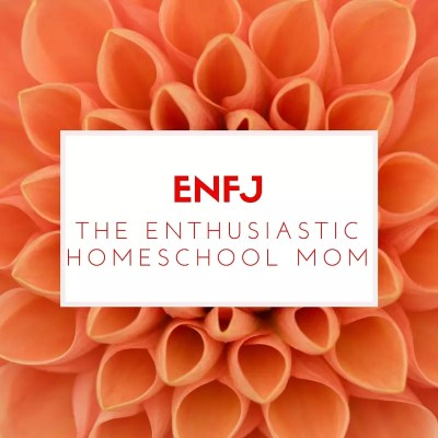 ENFJ - the enthusiastic homeschool mom. She loves to teach, she loves to reach her children's hearts and see them grow, and she loves to put together a plan just right for her family. Knowing your homeschool personality helps you shed guilt and find the homeschooling lifestyle that fits you best.