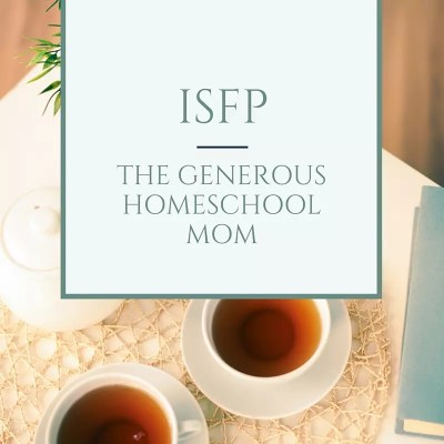 ISFP - the generous homeschool mom. Quiet, unassuming, and responsive, an ISFP will take her responsibility to homeschool seriously. Knowing your homeschool personality helps you shed guilt and find the homeschooling lifestyle that fits you best.