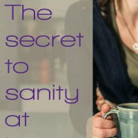 The secret to sanity at home