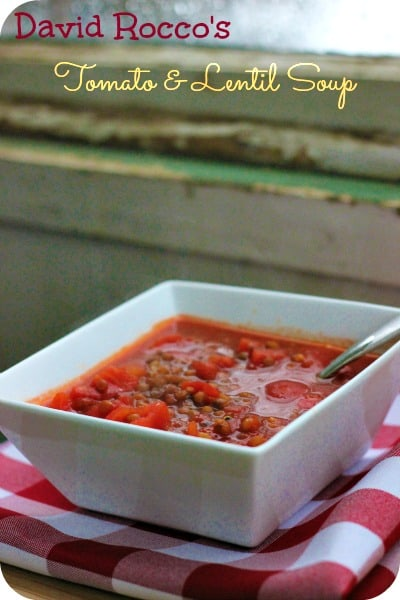 David Rocco's Tomato and Lentil Soup