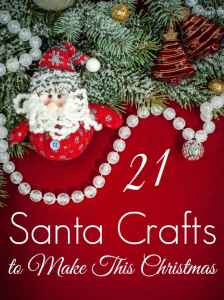 21 Santa Crafts to Make This Christmas