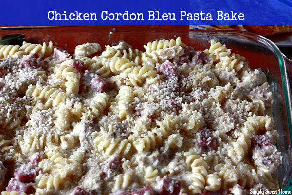 Chicken Cordon Bleu Pasta - Simply Sweet Home