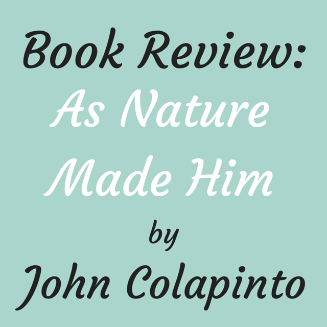 "as nature made him nature vs Essays & papers as nature made him: ""as nature made him: the boy who was raised as a girl"" was written by john colapinto in 2001 - as nature made him."