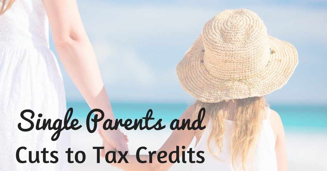 changes to working tax credits for single parents Read tax credit cuts explained: what is changing and how claiming working tax credit is also it said one million single parents would.