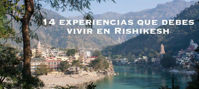 14 experiencias que debes vivir en Rishikesh