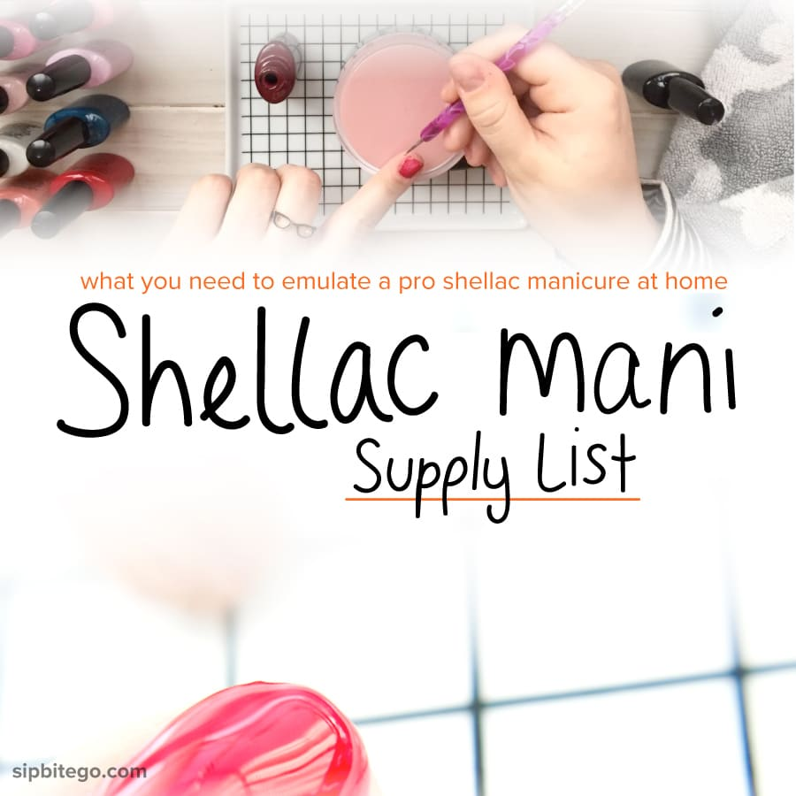 Get the list of supplies to Shellac manicure yourself at home - http://www.sipbitego.com/supplies-to-shellac-manicure-yourself-at-home #manicure #prettynails #diybeauty