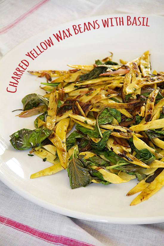 Charred Yellow Wax Beans with Fistfuls of Basil