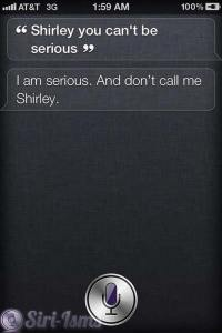 Shirley You Can't Be Serious- Siri Says Funny Quotes