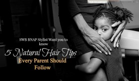 5 Natural Hair Tips Parents