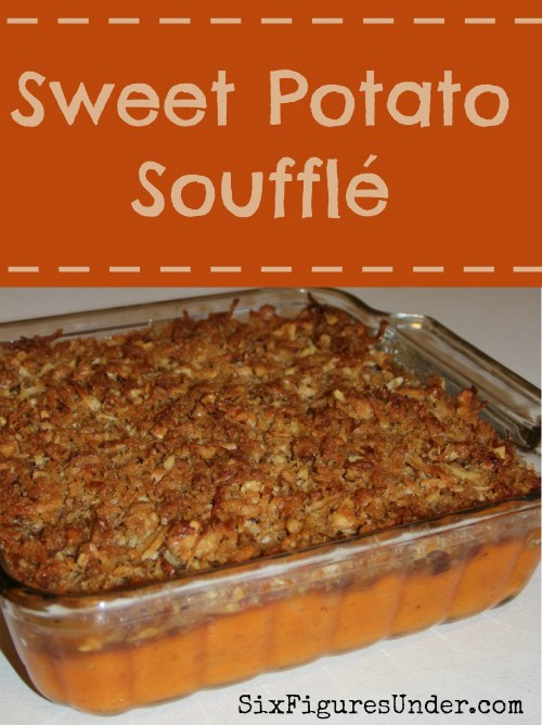 Sweet Potato Soufflé - Six Figures Under