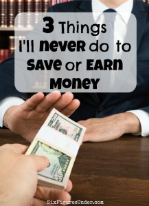 3 Things I'll Never Do To Save or Make Money