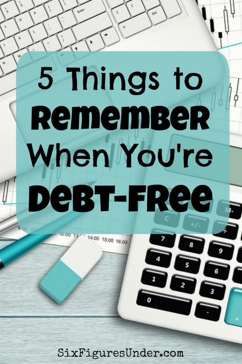 5 Things to Remember When You're Debt-Free