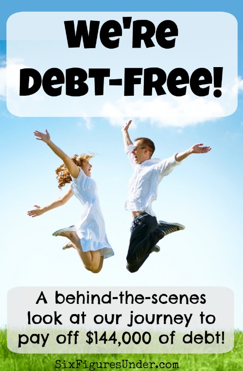 We're Debt-Free! --A behind-the-scenes look at our journey to pay off $144,000 of debt!