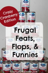 Frugal Feats, Flops, and Funnies– Cranberry Crazy Edition